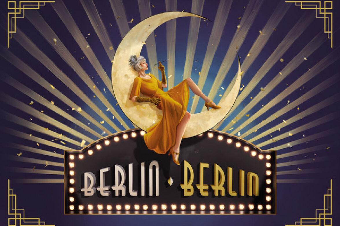 """Featured image for """"BERLIN BERLIN – Die große Show der 20er-Jahre"""""""